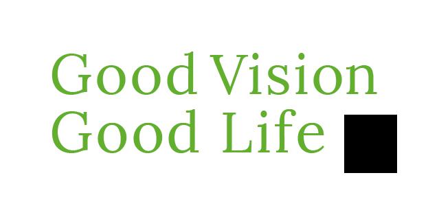 Good Vision Good Life